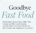 Good Bye Fast Food!
